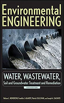 [Environmental Engineering: Environmental Engineering Water, Wastewater, Soil and Groundwater Treatment and Remediation v. 1] [By: Nemerow, Nelson L.] [February, 2009]