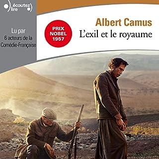 L'exil et le royaume                   De :                                                                                                                                 Albert Camus                               Lu par :                                                                                                                                 divers                      Durée : 4 h et 55 min     3 notations     Global 5,0