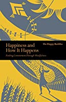 Happiness and How it Happens: Finding Contentment Through Mindfulness (Mindfulness series)