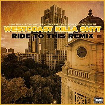 Westcoast Killa Shyt (Ride to This Remix) [feat. Slyzwicked & Hollow Tip]