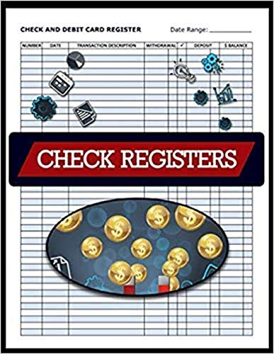 Check and Debit Card Register, Check Registers: Blank Check Registers, Checkbook Register, Bank Register Books, 100 Pages
