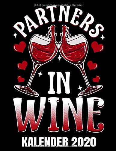 Partners In Wine Kalender 2020: Lustiger Weintrinker Spruch - Rotwein Kalender Terminplaner Buch - Jahreskalender - Wochenkalender - Jahresplaner