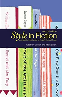 Style in Fiction: A Linguistic Introduction to English Fictional Prose (English Language Series) by Michael H. Short Geoffrey N. Leech(2007-03-31)