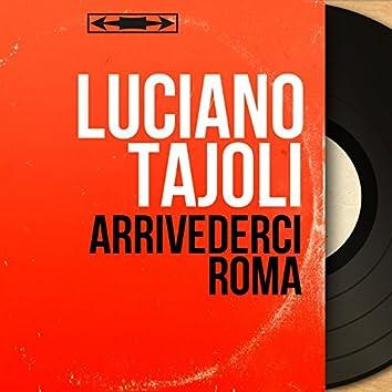 Arrivederci Roma (feat. Maraviglia e la sua orchestra) [Mono Version]