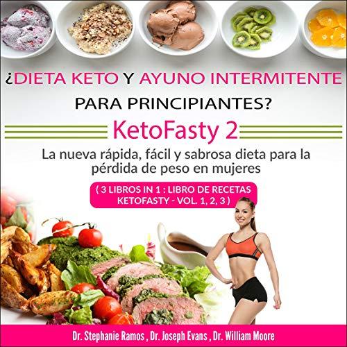 ¿Dieta keto y ayuno intermitente para principiantes? KetoFasty 2 [Keto Diet and Intermittent Fasting for Beginners? KetoFasty 2] cover art