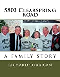 5803 Clearspring Road, a family story