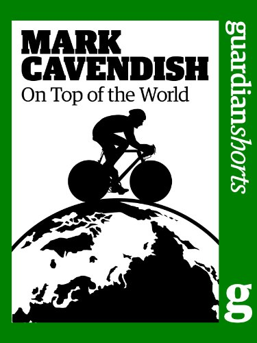 Mark Cavendish: On top of the world (Guardian Shorts Book 11 ...