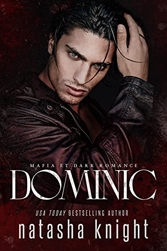 Dominic: Mafia et Dark Romance (Les Frères Benedetti t. 2)