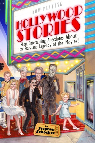 Book: Hollywood Stories - a Book about Celebrities, Movie Stars, Gossip, Directors, Famous People, History, and more! by Stephen Schochet