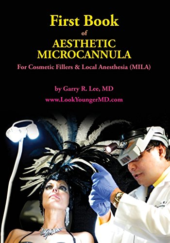 First Book of Aesthetic Microcannula: For Cosmetic Fillers & Local Anesthesia (MILA)