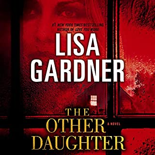 The Other Daughter                   By:                                                                                                                                 Lisa Gardner                               Narrated by:                                                                                                                                 Brittany Pressley                      Length: 11 hrs and 48 mins     1,502 ratings     Overall 4.4