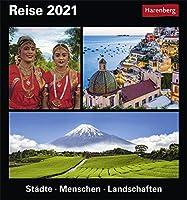 Reise. Kalender 2021: Staedte, Menschen, Landschaften