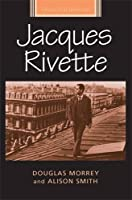 Jacques Rivette (French Film Directors MUP) by Morrey Douglas Smith Alison(2015-02-01)
