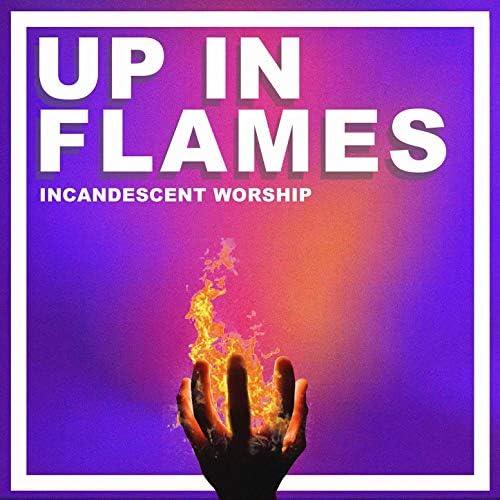 Incandescent Worship