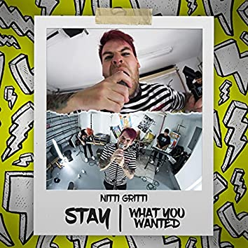 Stay / What You Wanted
