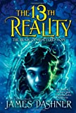 James Dashner The 13th Reality: 1. The Journal of Curious Letters 2. The Hunt for Dark Infinity 3. The Blade of Shattered Hope