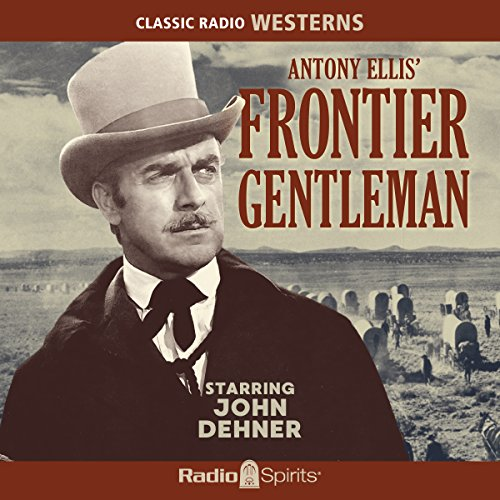 Frontier Gentleman                   By:                                                                                                                                 Original Radio Broadcast                               Narrated by:                                                                                                                                 John Dehner                      Length: 7 hrs and 3 mins     1 rating     Overall 5.0