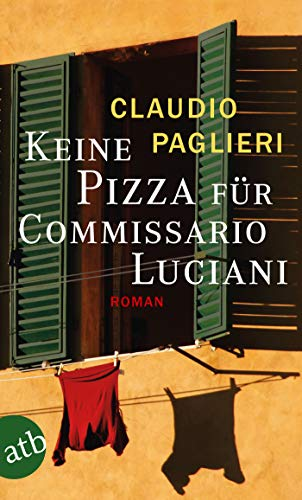 Keine Pizza für Commissario Luciani: Roman (Commisario Luciani 3)