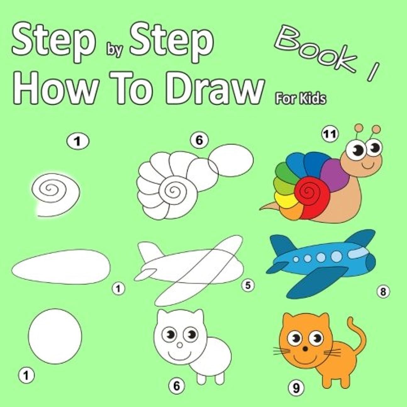滑り台トラクターアソシエイトStep By Step How To Draw For Kids Book 1: Learning how to draw for kids age 3 - 10 and beginners, easy drawing, with space for practice
