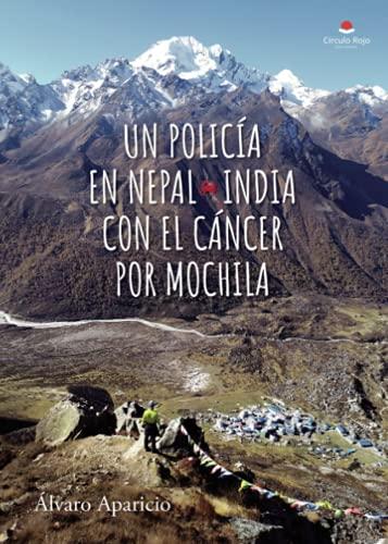 Un policía en Nepal*India con el cáncer por mochila