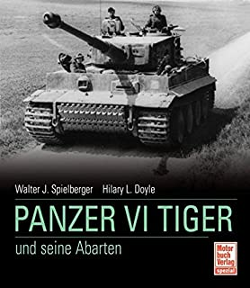Der Panzer VI Tiger und seine Abarten