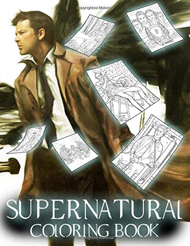 Supernatural Coloring Book: Coloring Books with Scene, Characters, Demons of Supernatural for Teens and Adults