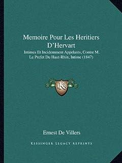 Memoire Pour Les Heritiers D'Hervart: Intimes Et Incidemment Appelants, Contre M. Le Prefet Du Haut-Rhin, Intime (1847)