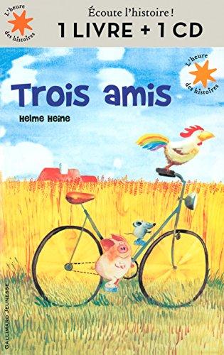 Trois amis + CD (L'heure des histoires - Livres audio)