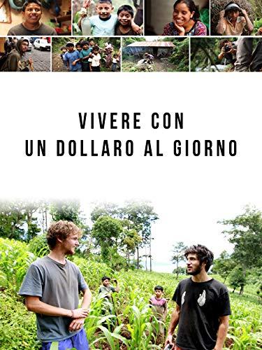 Vivere Con Un Dollaro Al Giorno (Living On One Dollar)