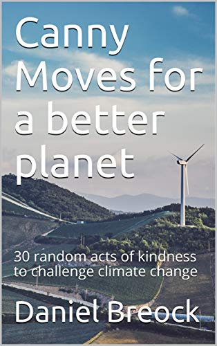 Canny Moves for a better planet: 30 random acts of kindness  to challenge climate change (English Edition)