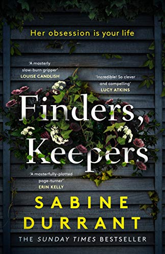 Finders, Keepers: A dark and twisty novel of scheming neighbours, from the author of Lie With Me by [Sabine Durrant]