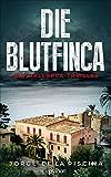 Die Blutfinca: Ein Mallorca-Thriller (Marc Renner 1)