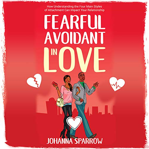 Fearful - Avoidant in Love audiobook cover art