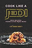Cook Like a Jedi: Best Recipes from a Star Wars Menu