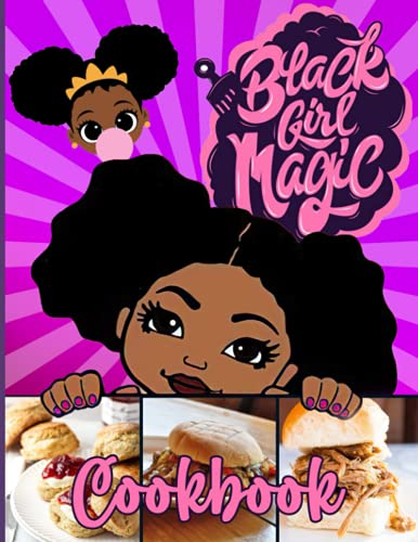 Black Girl Magic Cookbook: 20 Simple Recipes For Spectacular Results Black Girl Magic Wellness And Healing