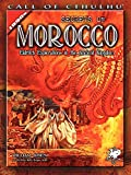 Secrets of Morocco: Eldritch Explorations in the Ancient Kingdom (Call of Cthulhu) - William Jones