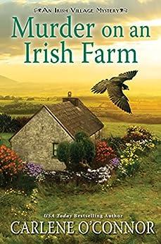 Murder on an Irish Farm (An Irish Village Mystery Book 8) by [Carlene O'Connor]
