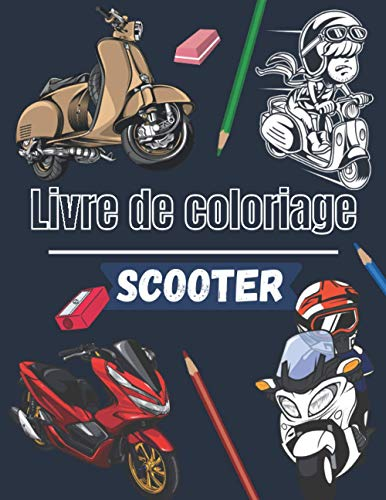 Scooter Livre de coloriage: Deux roues Vintage & Récent pour enfants, ados & adultes| Plus de 25 dessins à colorier et Enjoy.