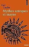 Mythes aztèques et mayas