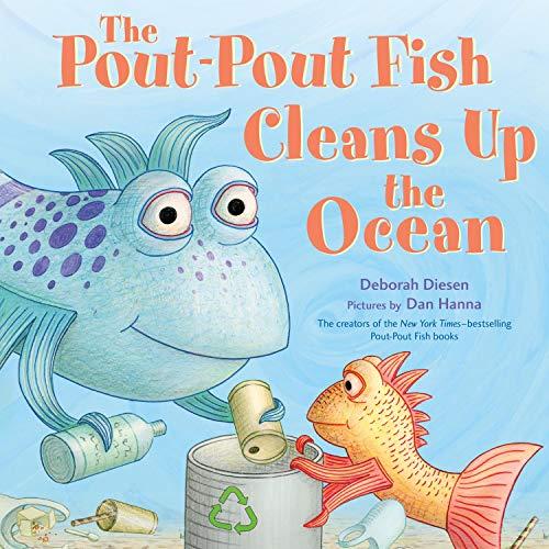 The Pout-Pout Fish Cleans Up the Ocean: A Pout-Pout Fish Adventure, Book 4