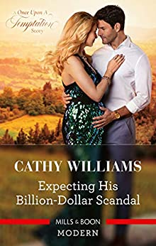 Expecting His Billion-Dollar Scandal (Once Upon a Temptation) by [Cathy Williams]