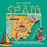Show Me The Way to Spain - Geography Book 1st Grade | Children's Explore the World Books [Idioma Inglés]