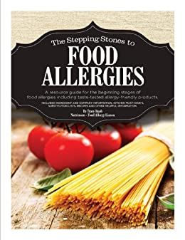 The Stepping Stones to Food Allergies by [Tracy Bush]