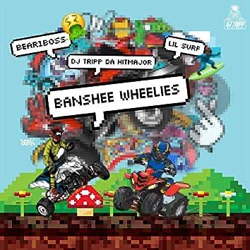 Banshee Wheelies (feat. Bear1Boss & Lil Surf)