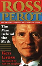 Ross Perot: The Man Behind the Myth (English Edition)