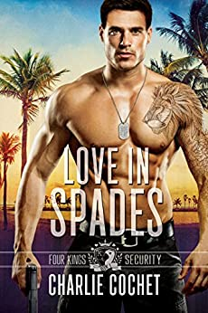 Love in Spades: Four Kings Security Book One by [Charlie Cochet]