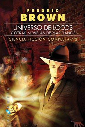Ciencia ficción completa: Universo de locos, y otras novelas de marcianos: 3 (Gigamesh Ficción)