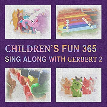 Children's Fun 365:Sing Along With Gerbert 2