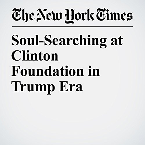 Soul-Searching at Clinton Foundation in Trump Era audiobook cover art