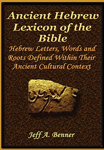 Compare Textbook Prices for The Ancient Hebrew Lexicon of the Bible 61492nd Edition ISBN 9781589397767 by Benner, Jeff A.